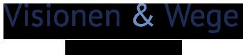 Logo Visionen und Wege